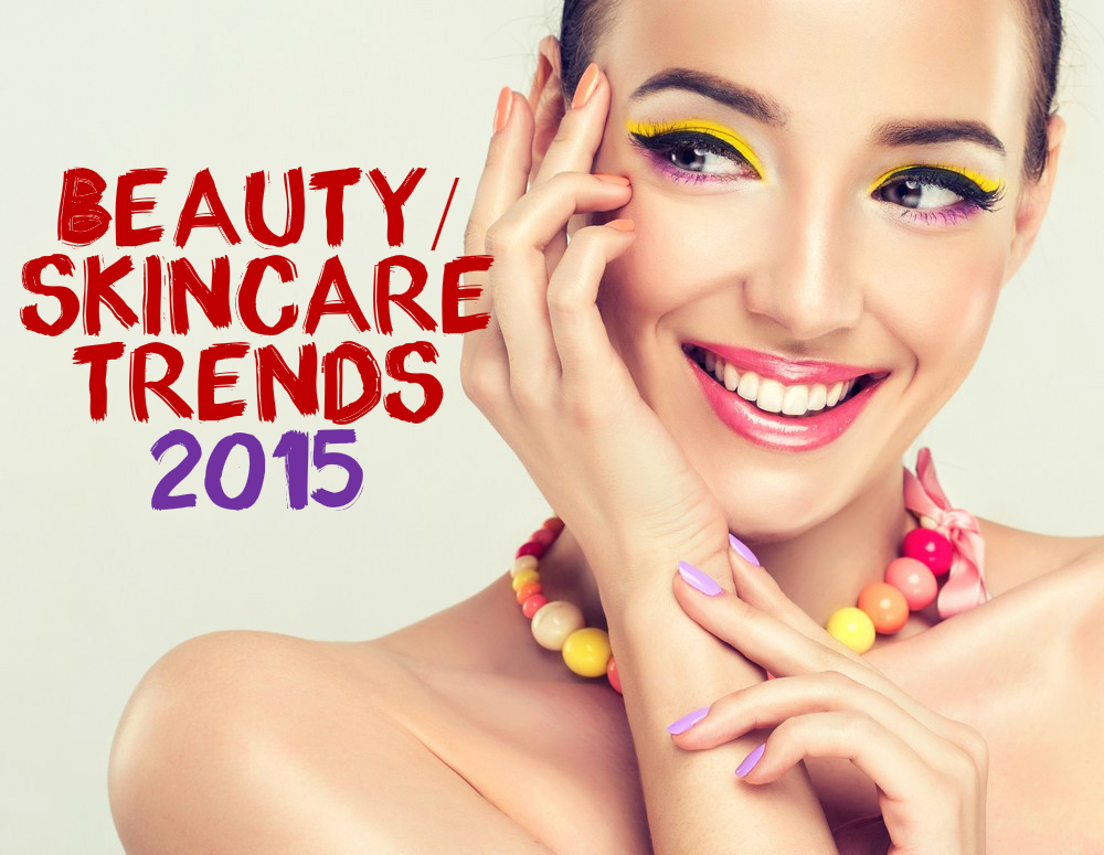 Skin care trends 2015